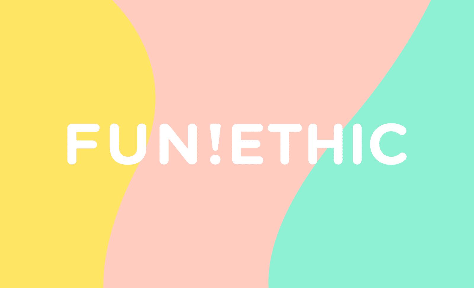 Fun!Ethic *